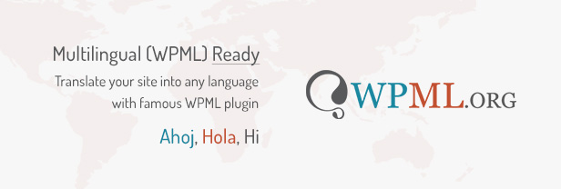 Multilingual (WPML) Ready / Translate your site into any language with famous WPML plugin