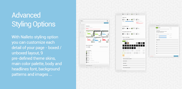 Advanced Styling Options. With Nalleto's styling option you can customize each detail of your page.