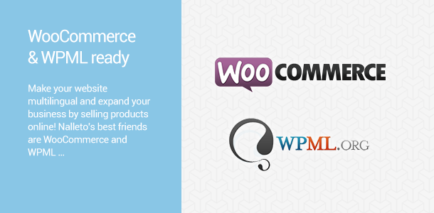 WooCommerce & WPML ready. Would you like to have an e-shop or multilingual page or blog? Not a problem. Nalleto's best friends are WooCommerce and WPML … The theme is ready for translation