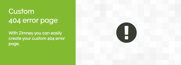 Custom 404 error page. With Zimney you can easily create your custom 404 error page.